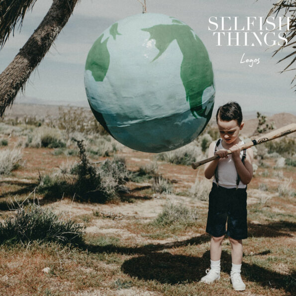 Selfish Things album 2019