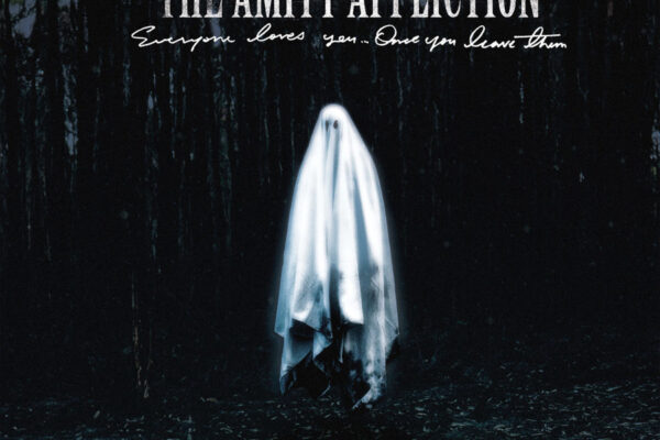 The Amity Affliction Everyone Loves You... Once You Leave Them