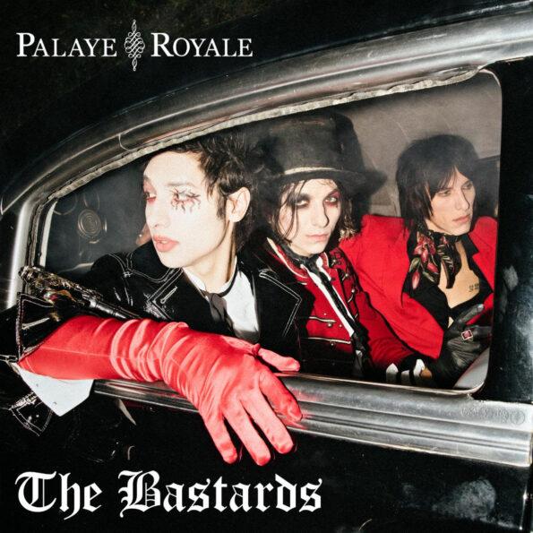 Palaye Royale The Bastards album 2020