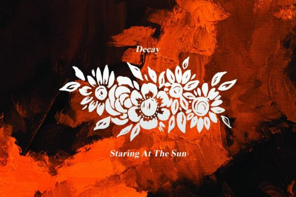 Decay Staring At The Sun 2020